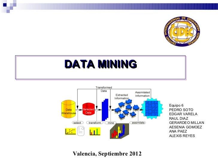 DATA MINING                             Equipo 6                             PEDRO SOTO                             EDGAR ...