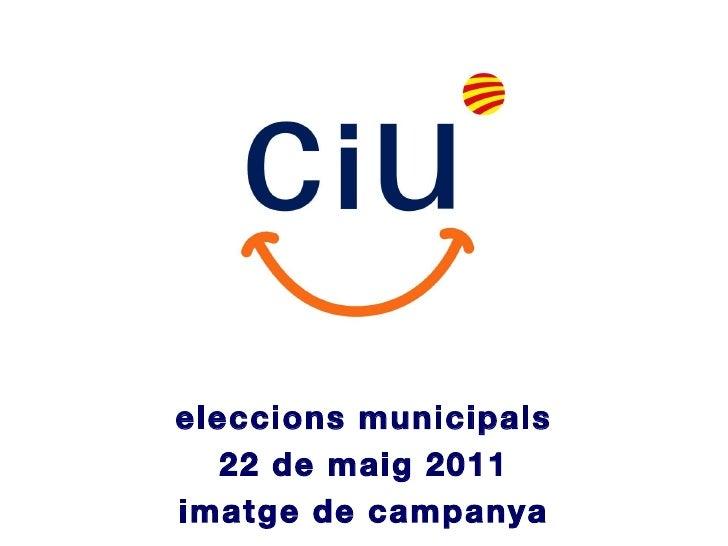 eleccions municipals 22 de maig 2011 imatge de campanya