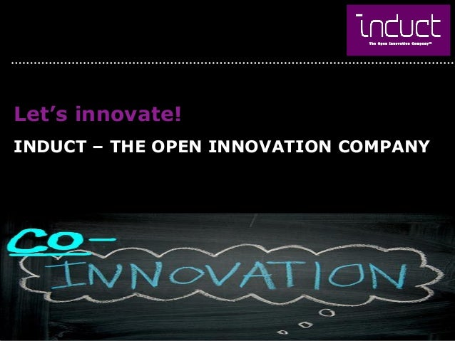 Let's innovate!INDUCT – THE OPEN INNOVATION COMPANY