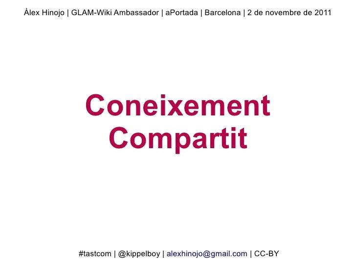 Àlex Hinojo | GLAM-Wiki Ambassador | aPortada | Barcelona | 2 de novembre de 2011                Coneixement              ...
