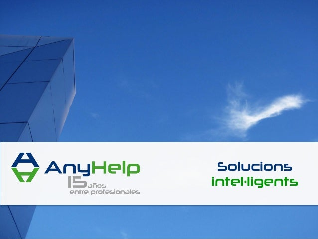 Pàg. 1© AnyHelp International - All Rights Reserved Solucions intel·ligents