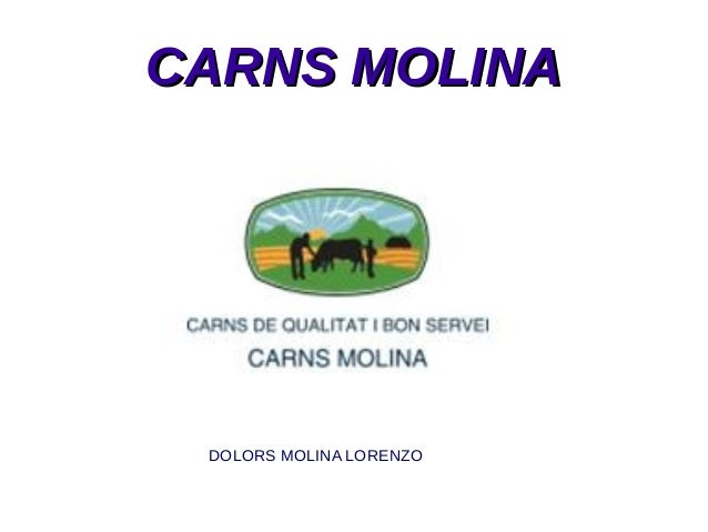CARNS MOLINACARNS MOLINA DOLORS MOLINA LORENZO