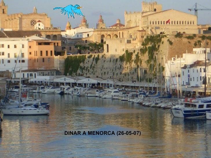 DINAR A MENORCA (26-05-07)