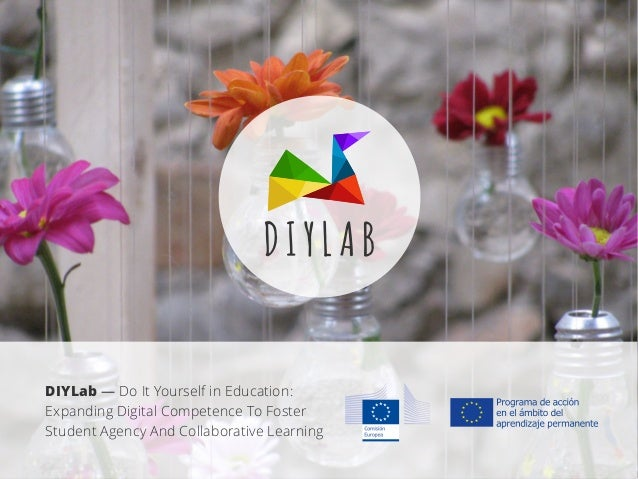 DIYLab — Do It Yourself in Education: Expanding Digital Competence To Foster Student Agency And Collaborative Learning