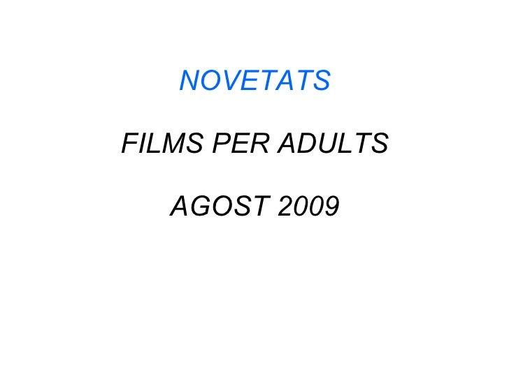 NOVETATS FILMS PER ADULTS AGOST 2009