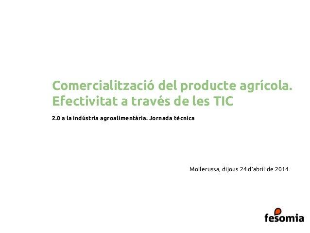 Efectivitat a través de les Tic. 2.0 a la indústria agroalimentària. Jornada tècnica
