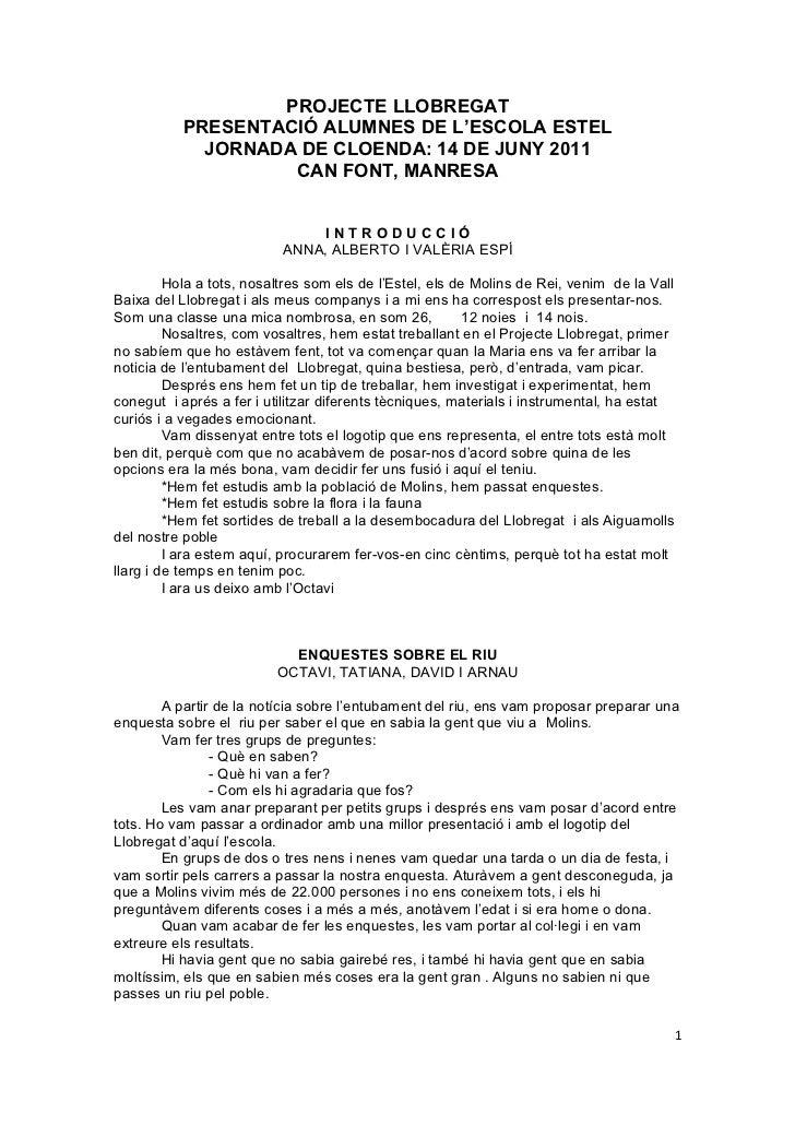 PROJECTE LLOBREGAT           PRESENTACIÓ ALUMNES DE L'ESCOLA ESTEL             JORNADA DE CLOENDA: 14 DE JUNY 2011        ...