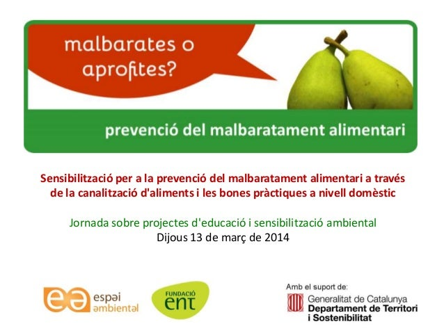 1 Sensibilització per a la prevenció del malbaratament alimentari a través de la canalització d'aliments i les bones pràct...