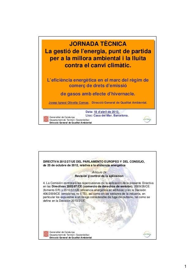 1Generalitat de CatalunyaDepartament de Territori i SostenibilitatDirecció General de Qualitat AmbientalJORNADA TÈCNICALa ...
