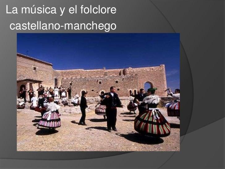 La música y el folclore <br /> castellano-manchego<br />