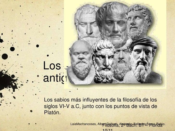 Los sabios de la antigüedad<br />Los sabios más influyentes de la filosofía de los siglos VI-V a.C, junto con los puntos d...