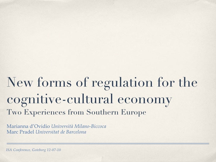 New forms of regulation for the cognitive-cultural economy Two Experiences from Southern Europe <ul><li>Marianna d'Ovidio ...