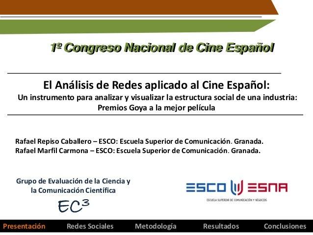 1º Congreso Nacional de Cine Español El Análisis de Redes aplicado al Cine Español: Un instrumento para analizar y visuali...