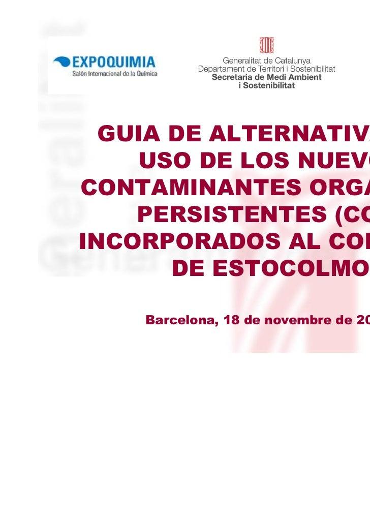 GUIA DE ALTERNATIVAS DE    USO DE LOS NUEVOSCONTAMINANTES ORGÁNICOS    PERSISTENTES (COP)INCORPORADOS AL CONVENIO       DE...