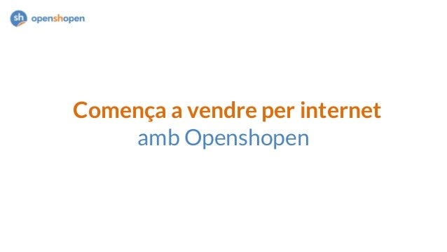 Comença a vendre per internet amb Openshopen