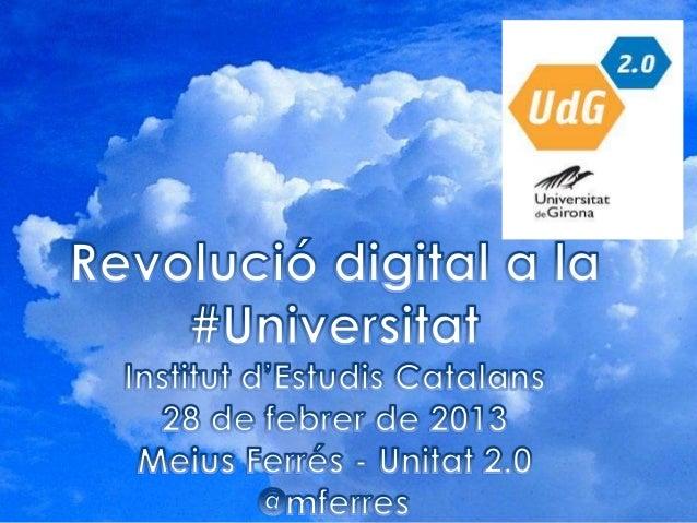 Eines i actituds 2.0 per a la divulgació científicaMeius FerrésUnitat 2.0Universitat de GironaActituds i eines 2.0per a la...