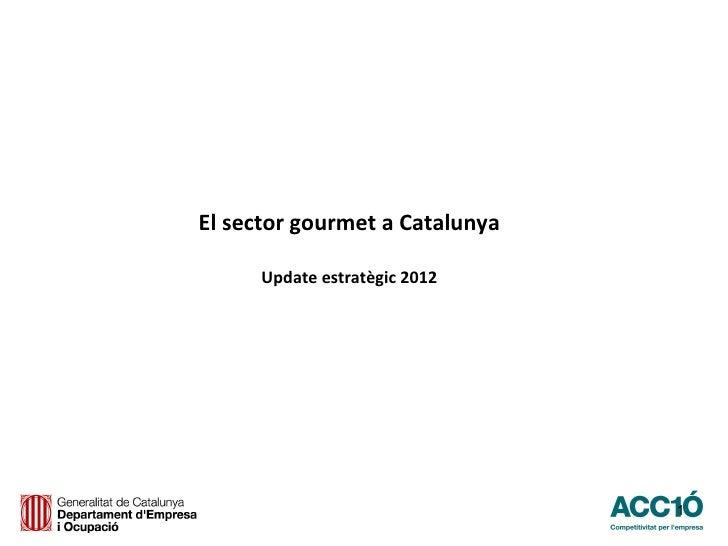 Presentació estat i tendències sector gurmet a Catalunya