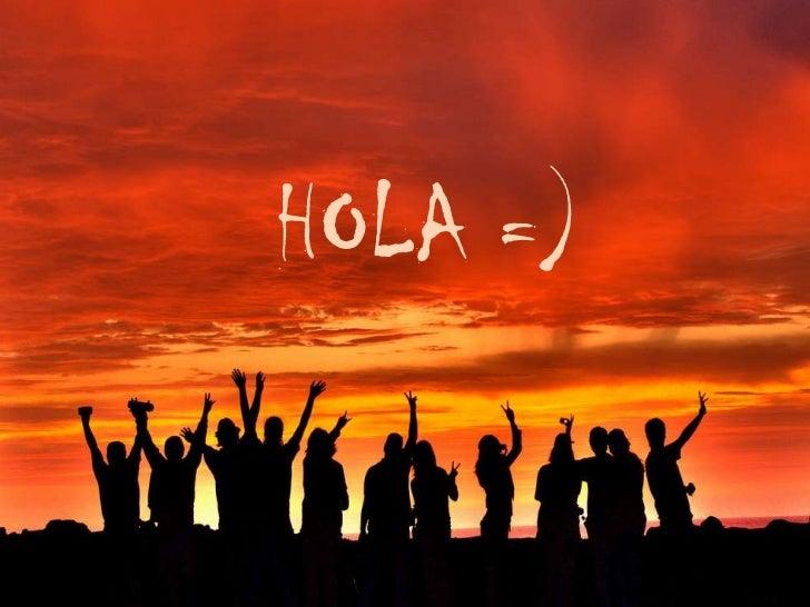 HOLA =)