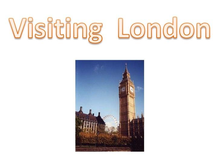 Visiting  London<br />