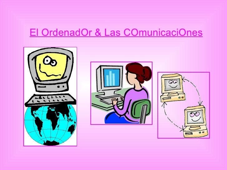 El OrdenadOr & Las COmunicaciOnes