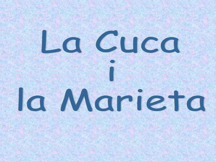 Presentació La Cuca I La Marieta