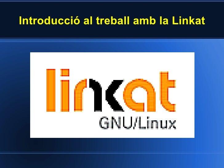 Introducció al treball amb la Linkat