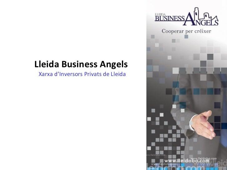 Lleida Business Angels  Xarxa d'Inversors Privats de Lleida