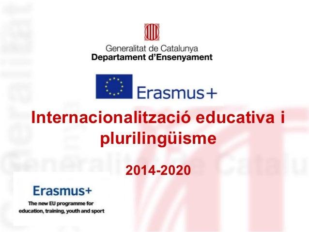 Internacionalització educativa i plurilingüisme 2014-2020