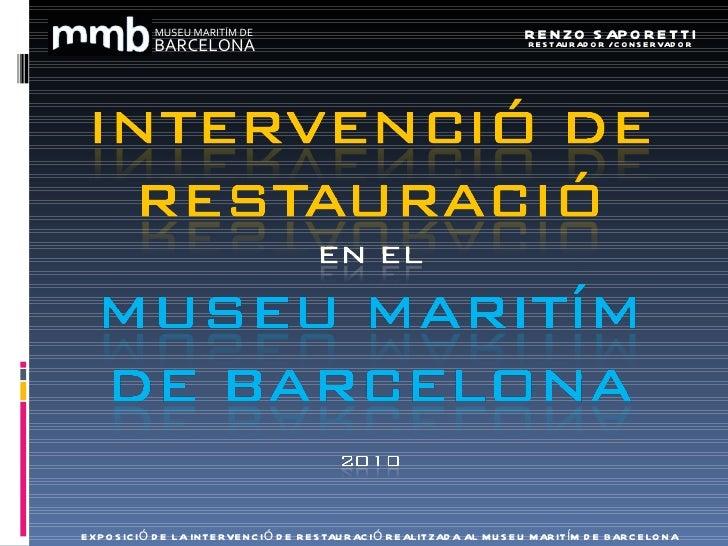 Intervenció de restauració en el Museu Marítim