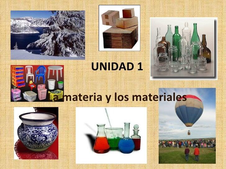 UNIDAD 1 La materia y los materiales