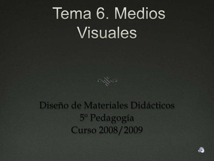 Diseño de Materiales Didácticos          5º Pedagogía        Curso 2008/2009