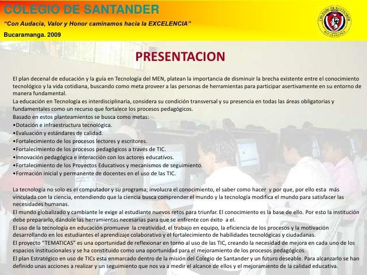 """COLEGIO DE SANTANDER<br />""""Con Audacia, Valor y Honor caminamos hacia la EXCELENCIA""""<br />Bucaramanga. 2009<br />PRESEN..."""