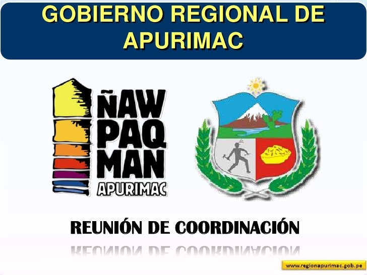 GOBIERNO REGIONAL DE APURIMAC<br />REUNIÓN DE COORDINACIÓN<br />
