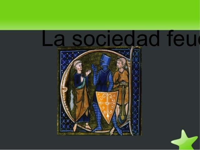 La sociedad feud