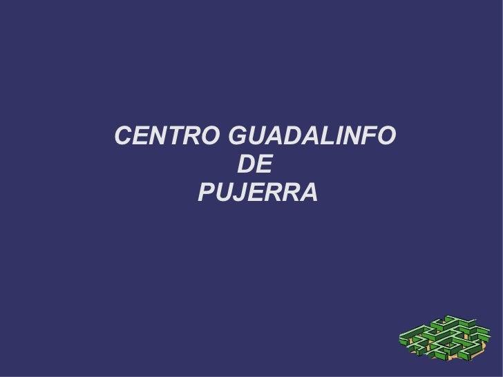 CENTRO GUADALINFO  DE  PUJERRA