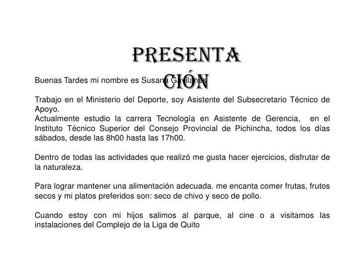 Presenta                             ciónBuenas Tardes mi nombre es Susana GavilanesTrabajo en el Ministerio del Deporte, ...