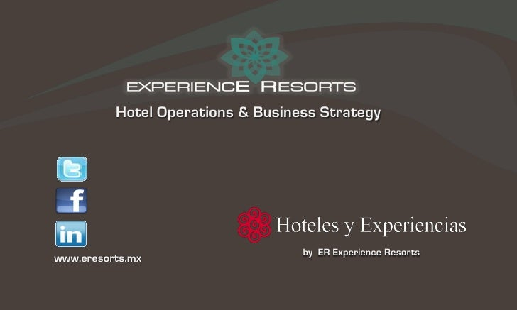 Hotel Operations & Business Strategy                                   by ER Experience Resortswww.eresorts.mx