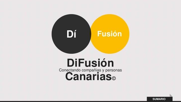 Dí             Fusión   DiFusiónConectando compañias y personas   Canarias©                                  SUMARIO