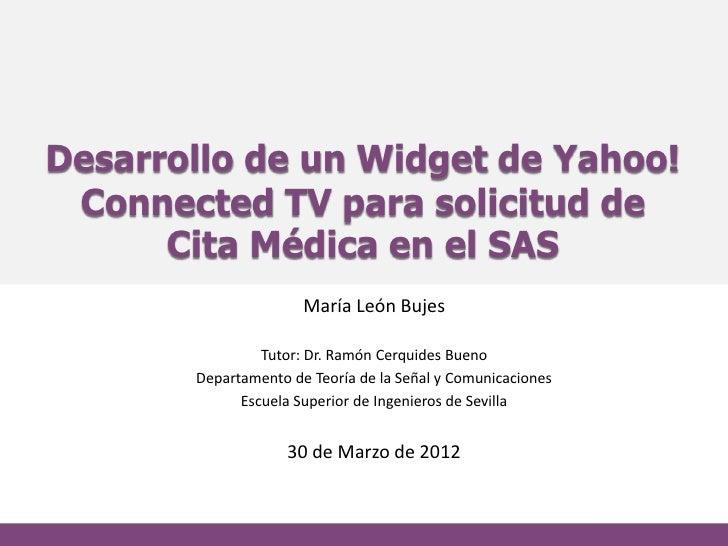 Desarrollo de un Widget de Yahoo! Connected TV para solicitud de      Cita Médica en el SAS                      María Leó...