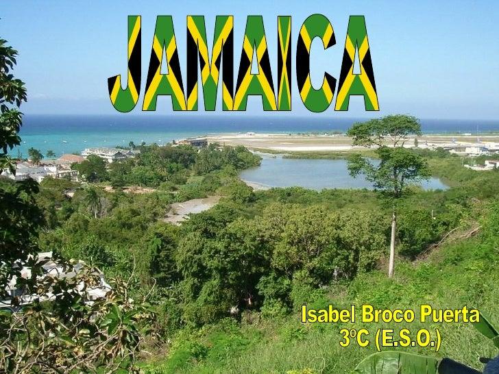 JAMAICA Isabel Broco Puerta 3ºC (E.S.O.)