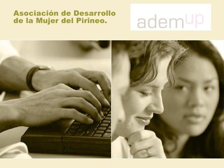 Asociación de Desarrollo  de la Mujer del Pirineo.
