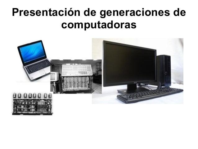 Presentación de generaciones de computadoras