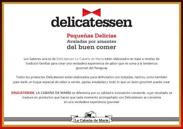 delicatessen Los Sabores únicos de Delicatessen La Cabaña de María están elaborados en base a recetas de tradición familia...
