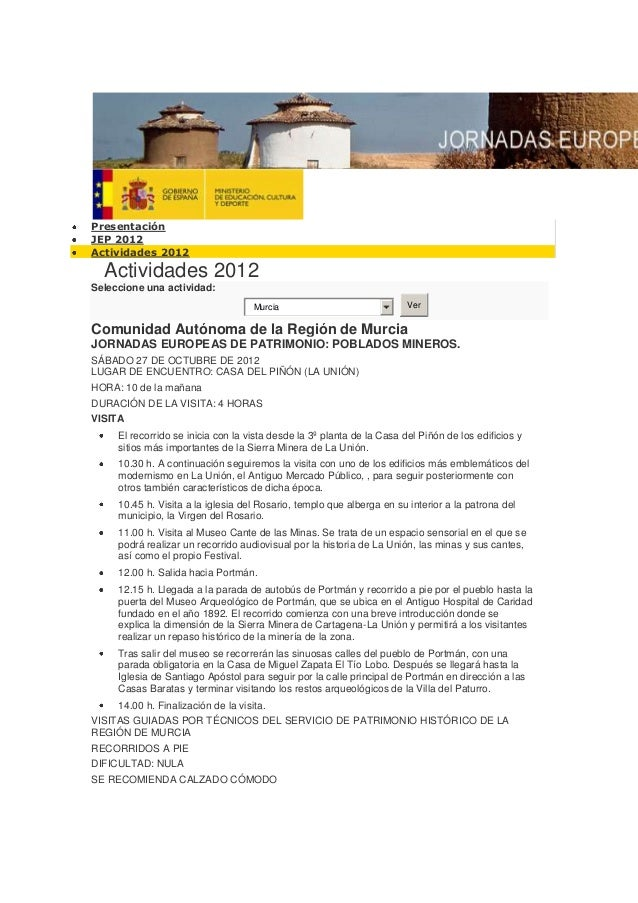 Presentación JEP 2012 Actividades 2012  Actividades 2012 Seleccione una actividad: Murcia  Ver  Comunidad Autónoma de la R...