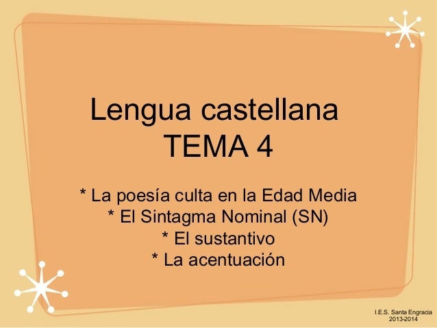 Presentación: lírica culta medieval castellana. Sustantivo