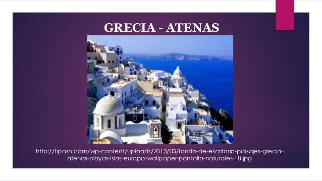 GRECIA - ATENAS  http://tipaso.com/wp-content/uploads/2013/03/fondo-de-escritorio-paisajes-greciaatenas-playas-islas-europ...