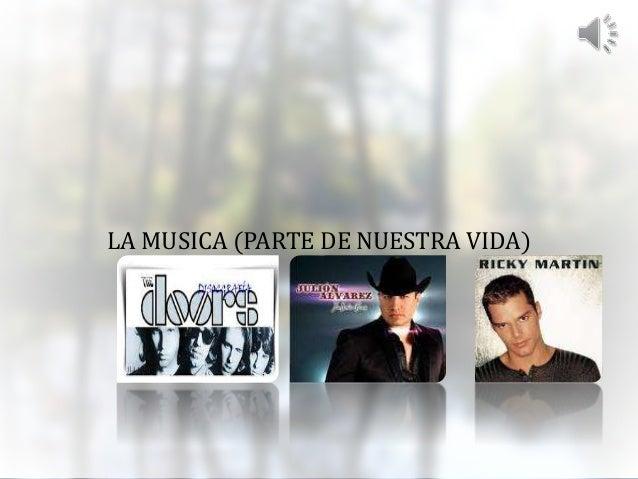 LA MUSICA (PARTE DE NUESTRA VIDA)