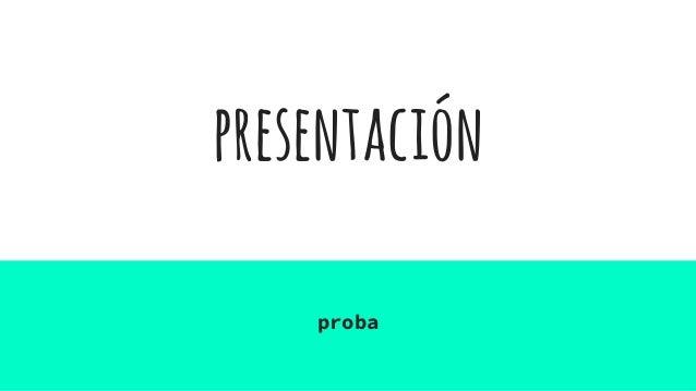 presentación proba