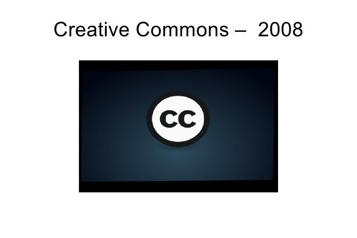 Creative Commons –  2008