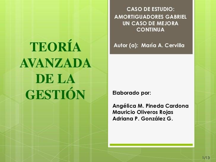 CASO DE ESTUDIO:           AMORTIGUADORES GABRIEL             UN CASO DE MEJORA                 CONTINUA           Autor (...